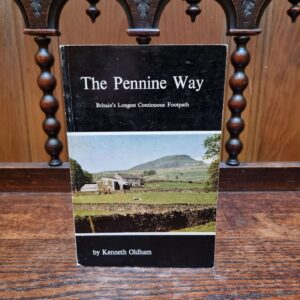 The Pennine Way by Kenneth Oldham. 1979