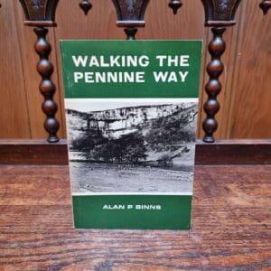 Walking the Pennine Way Alan Binns. Sixth Edition